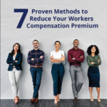 7 Proven methods to reduce your workers compensation premium